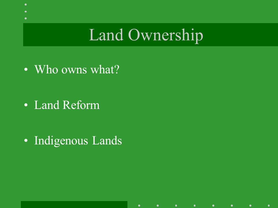Land Ownership Who owns what Land Reform Indigenous Lands