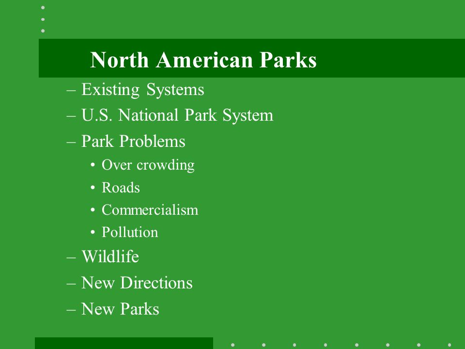 North American Parks Existing Systems U.S. National Park System