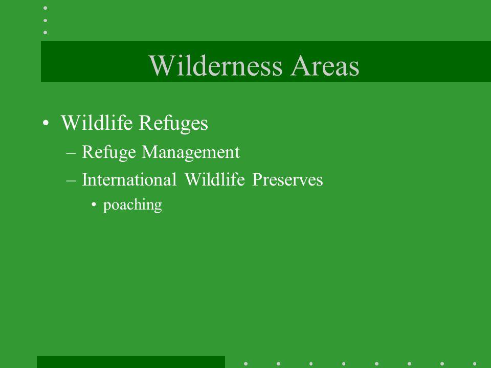 Wilderness Areas Wildlife Refuges Refuge Management