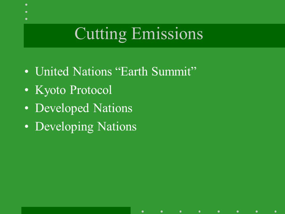 Cutting Emissions United Nations Earth Summit Kyoto Protocol