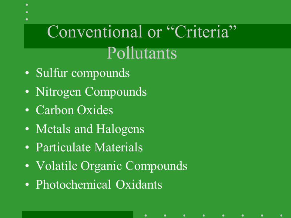 Conventional or Criteria Pollutants