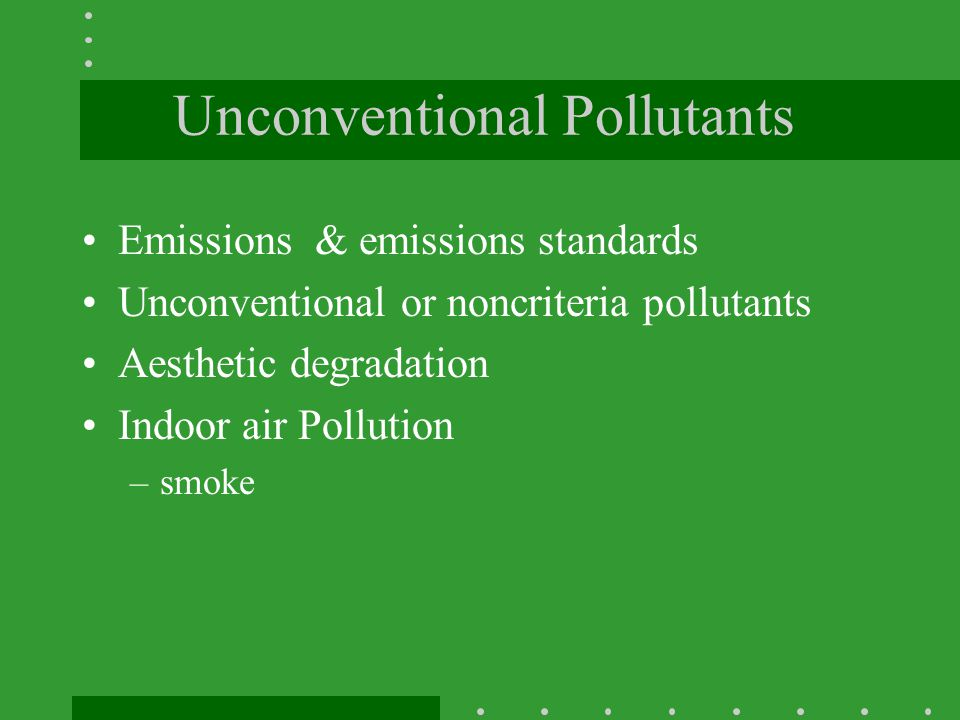 Unconventional Pollutants