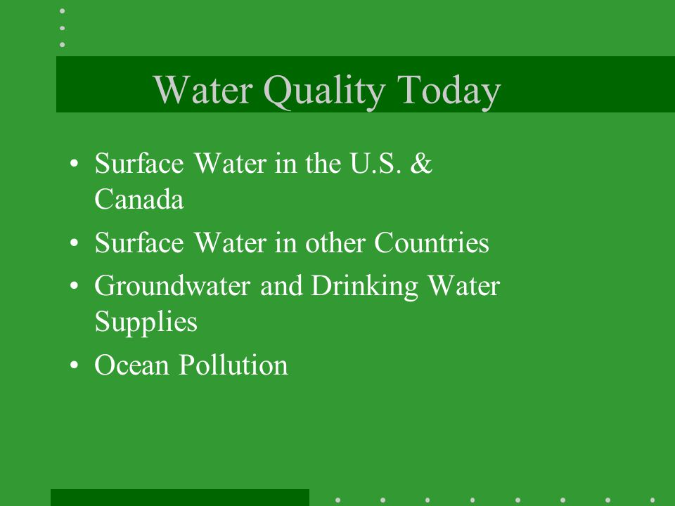 Water Quality Today Surface Water in the U.S. & Canada