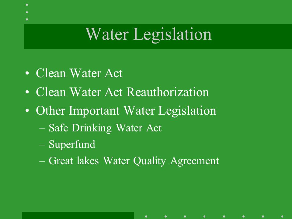Water Legislation Clean Water Act Clean Water Act Reauthorization