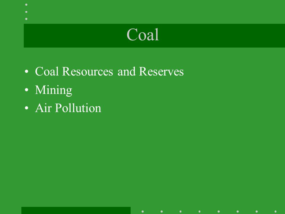 Coal Coal Resources and Reserves Mining Air Pollution