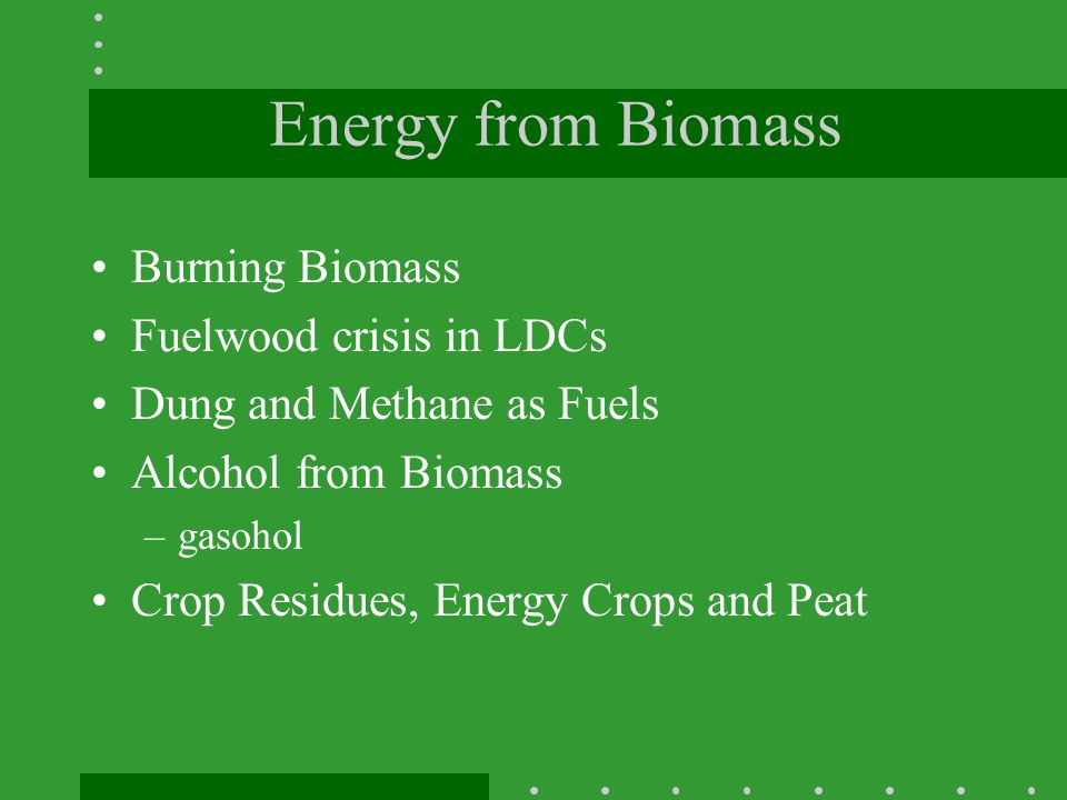 Energy from Biomass Burning Biomass Fuelwood crisis in LDCs