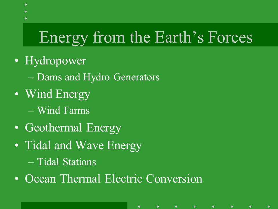 Energy from the Earth's Forces