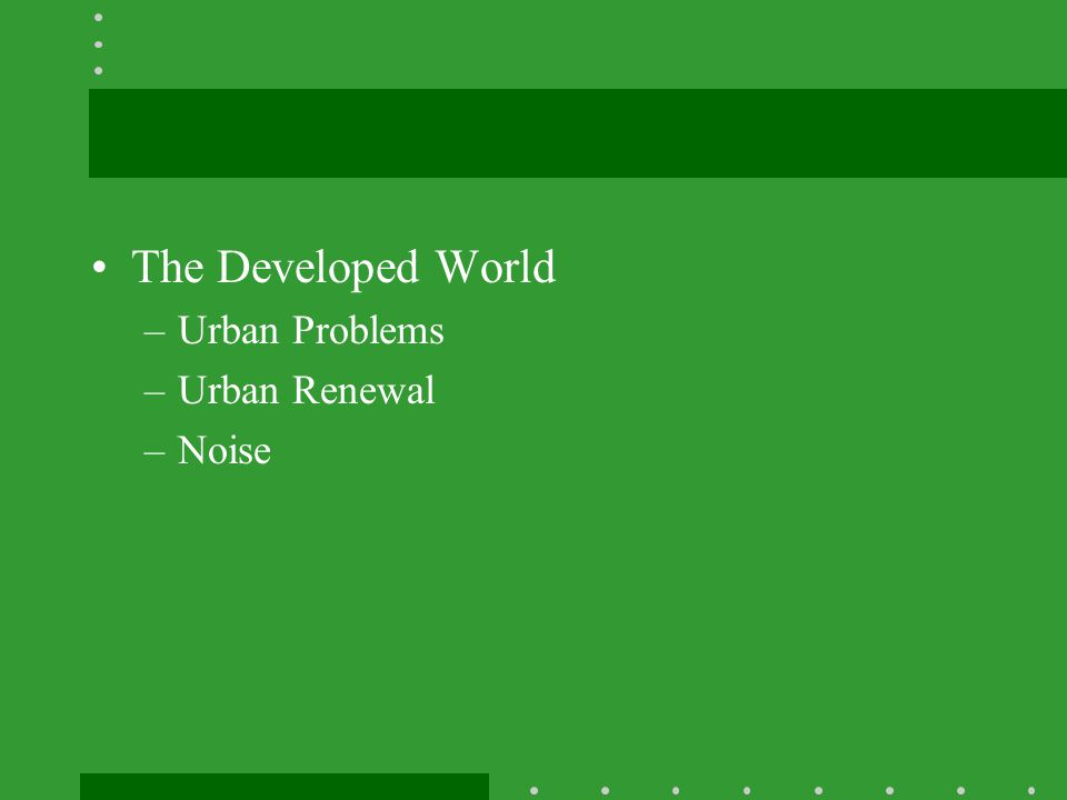 The Developed World Urban Problems Urban Renewal Noise