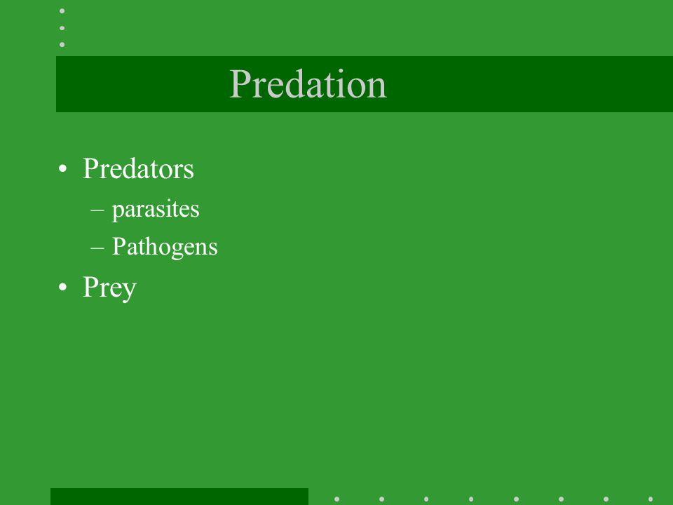 Predation Predators parasites Pathogens Prey
