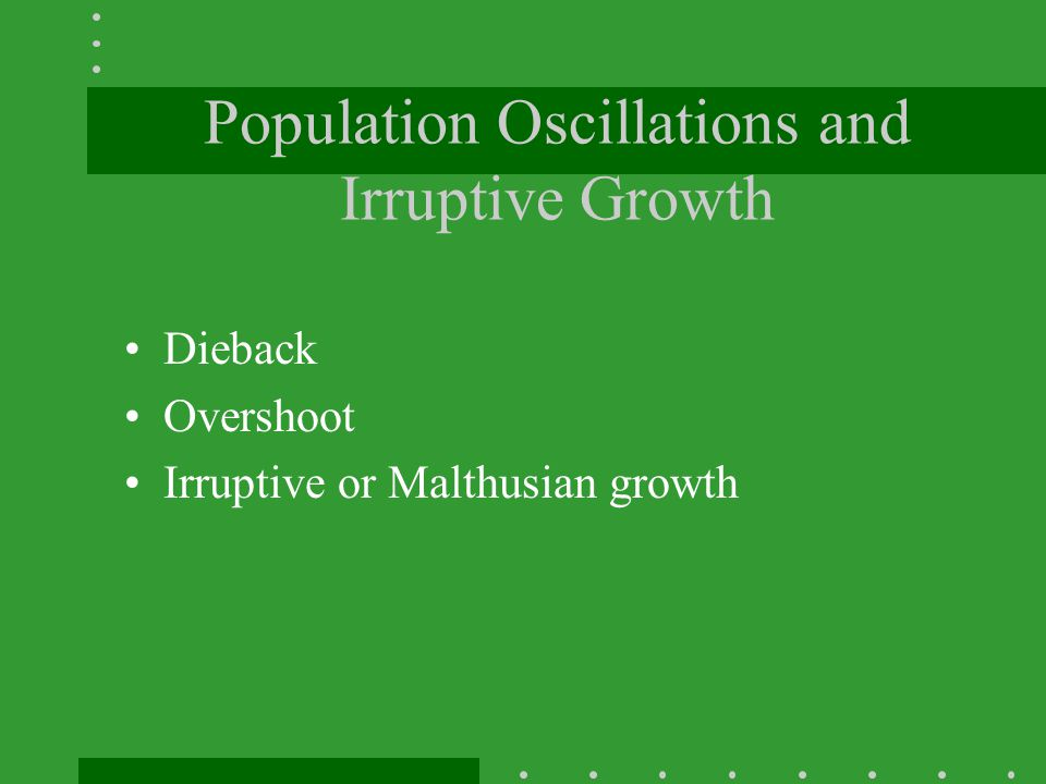 Population Oscillations and Irruptive Growth