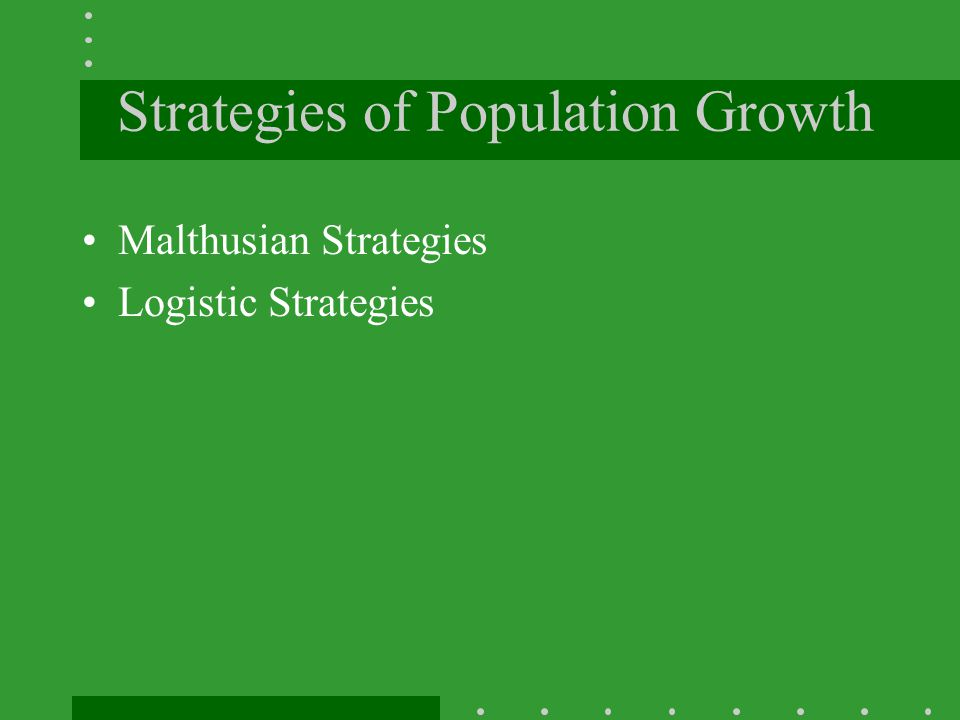 Strategies of Population Growth
