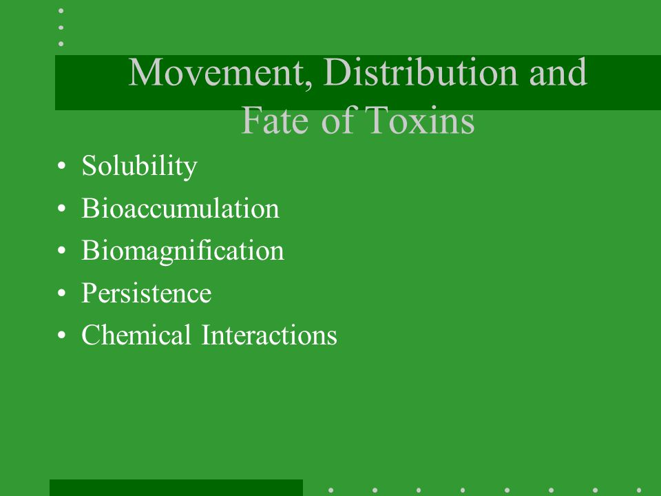 Movement, Distribution and Fate of Toxins