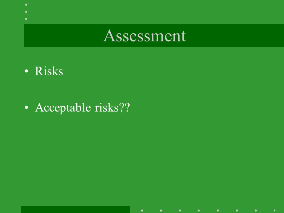 Assessment Risks Acceptable risks