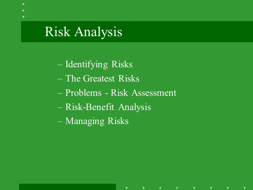 Risk Analysis Identifying Risks The Greatest Risks
