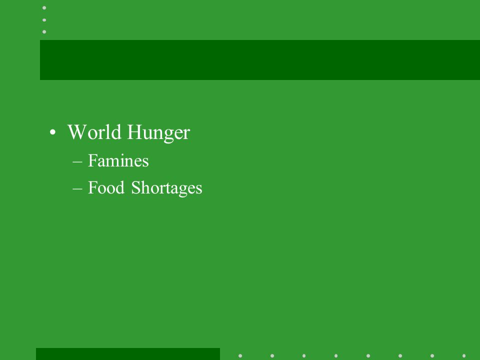 World Hunger Famines Food Shortages