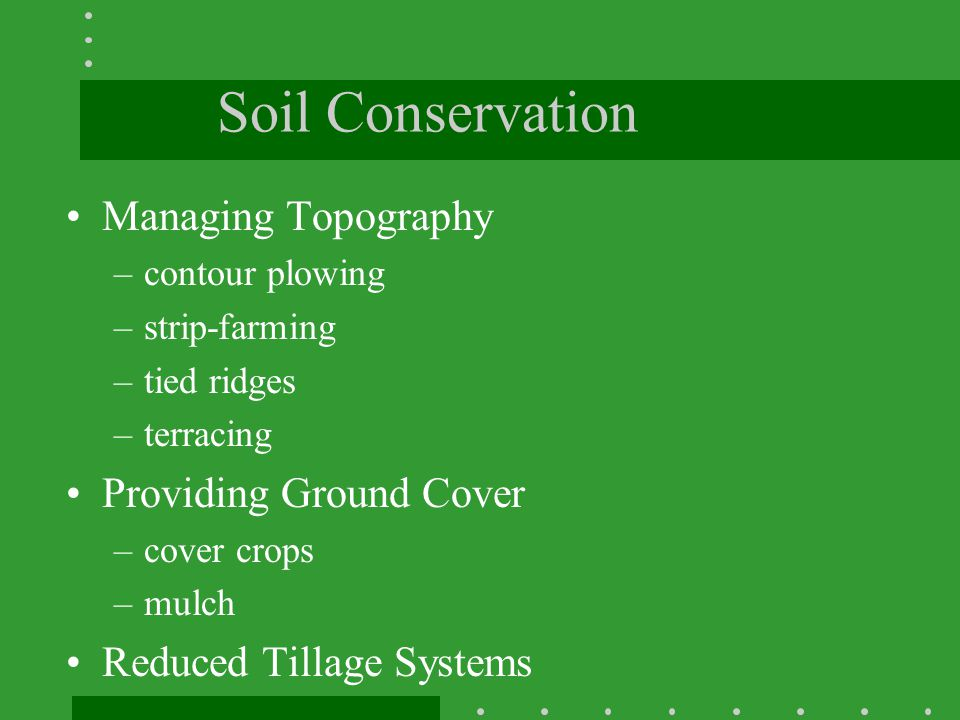 Soil Conservation Managing Topography Providing Ground Cover
