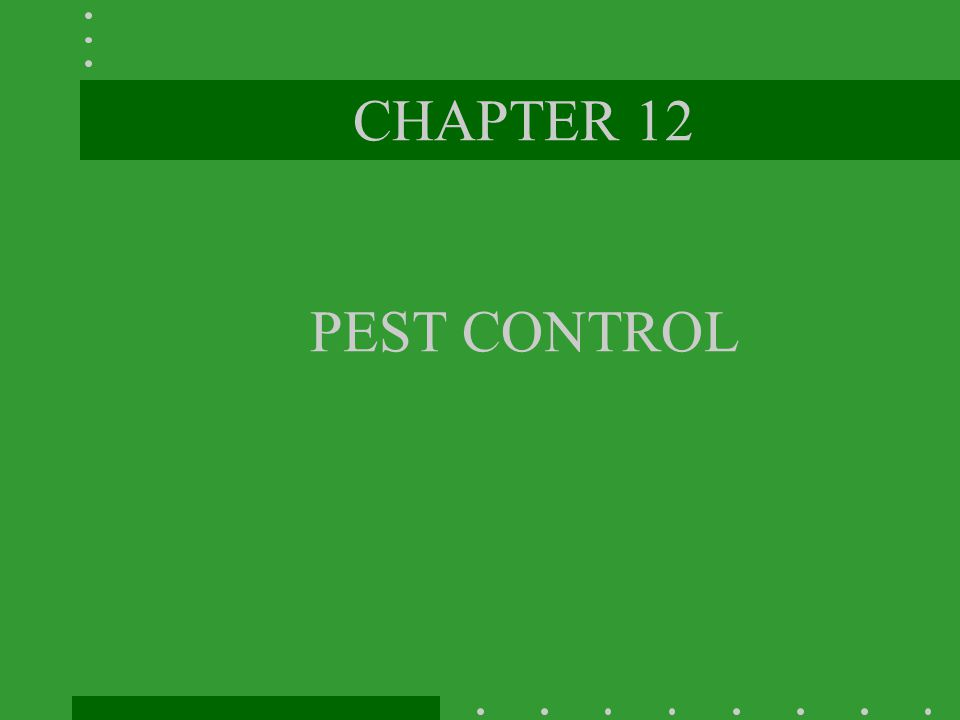 CHAPTER 12 PEST CONTROL