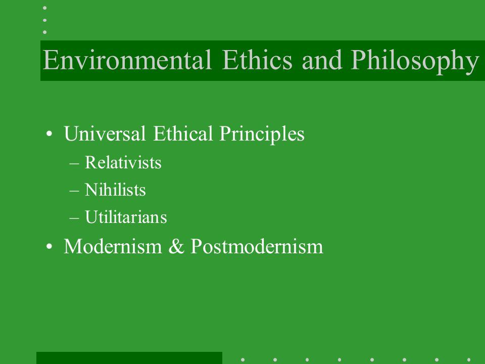 Environmental Ethics and Philosophy