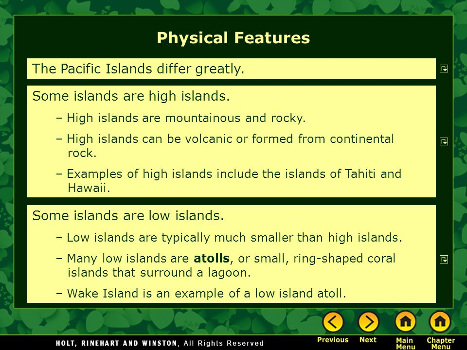 Physical Features The Pacific Islands differ greatly.