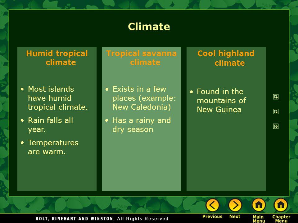 Humid tropical climate Tropical savanna climate