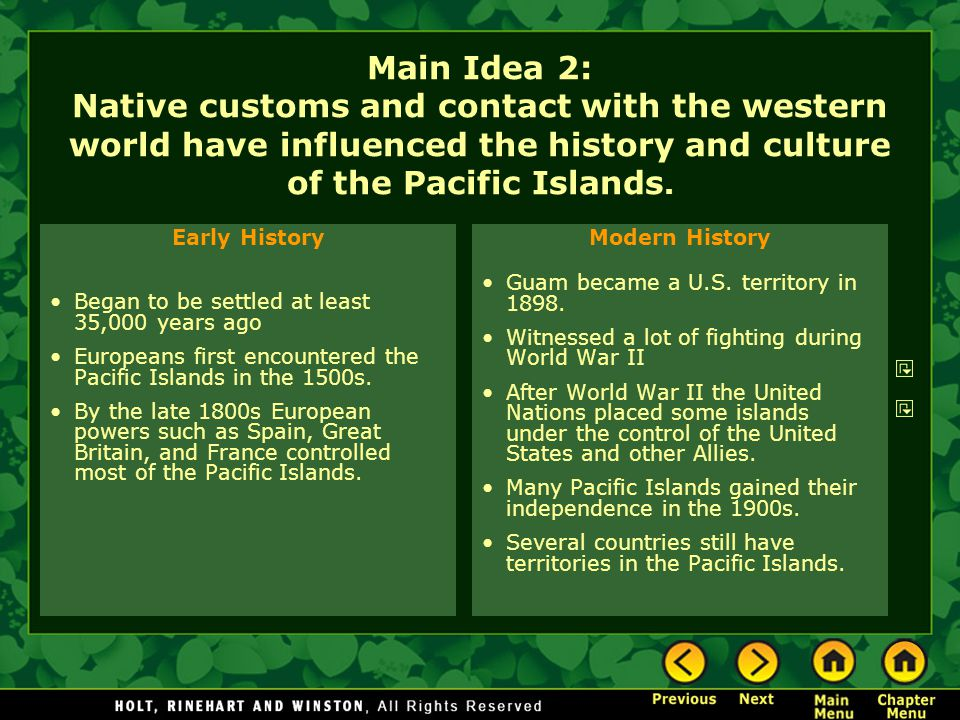 Main Idea 2: Native customs and contact with the western world have influenced the history and culture of the Pacific Islands.