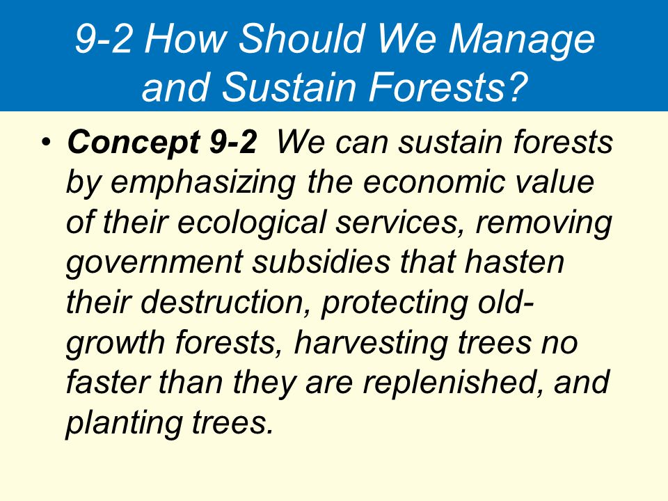 9-2 How Should We Manage and Sustain Forests
