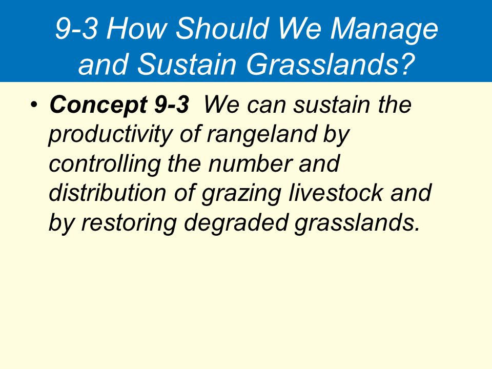 9-3 How Should We Manage and Sustain Grasslands