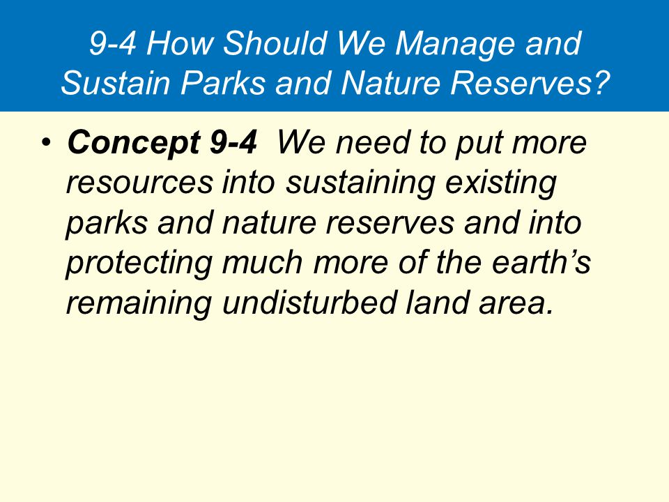 9-4 How Should We Manage and Sustain Parks and Nature Reserves