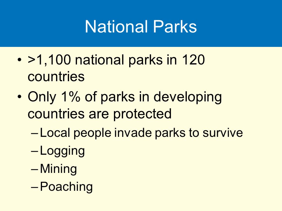 National Parks >1,100 national parks in 120 countries
