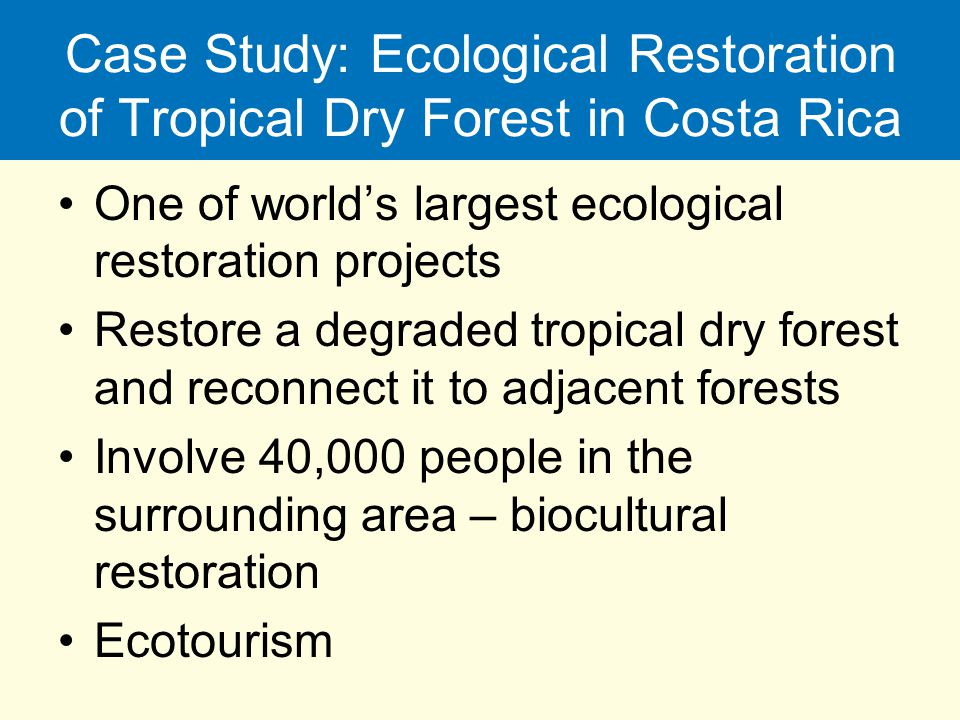 Case Study: Ecological Restoration of Tropical Dry Forest in Costa Rica
