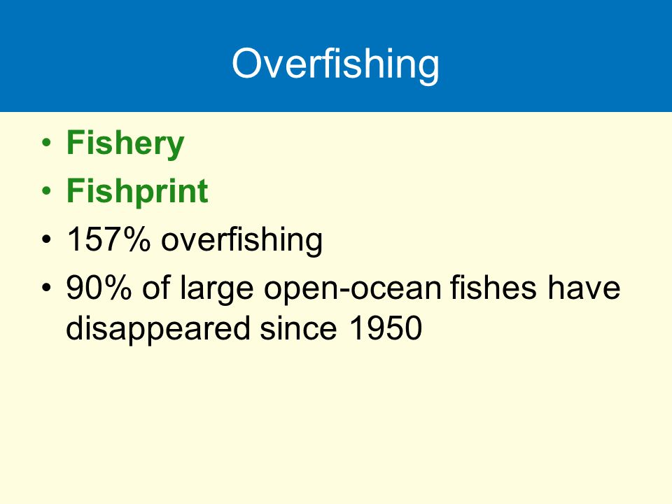 Overfishing Fishery Fishprint 157% overfishing