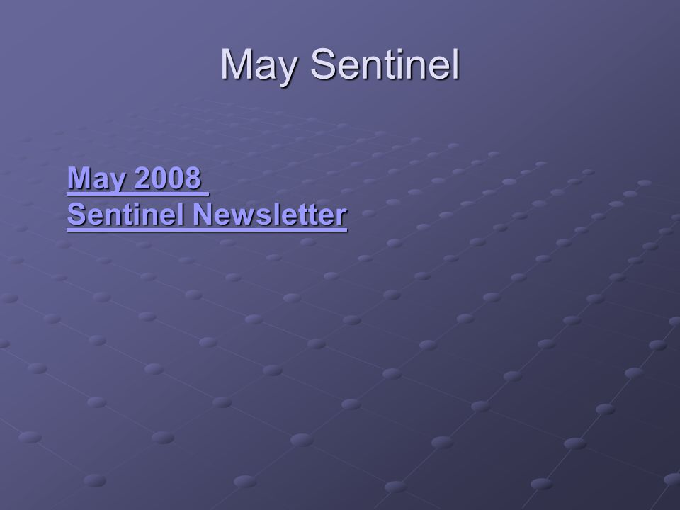 May Sentinel May 2008 Sentinel Newsletter