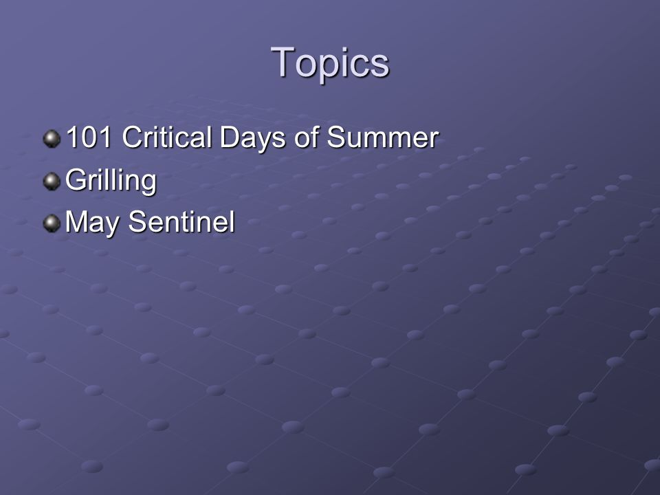 Topics 101 Critical Days of Summer Grilling May Sentinel