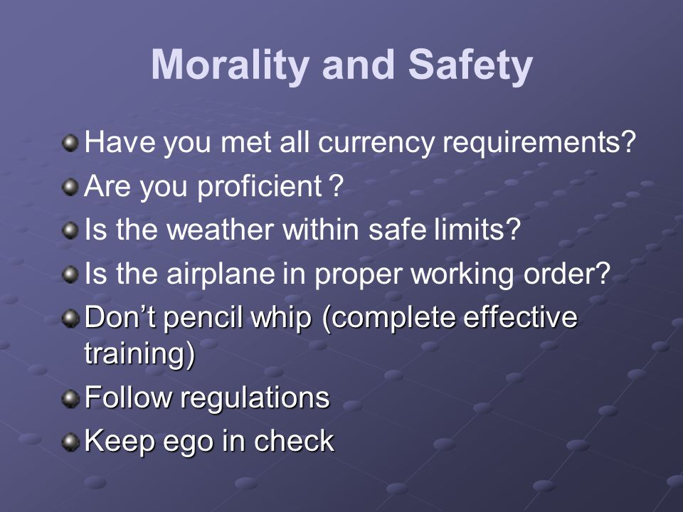 Morality and Safety Have you met all currency requirements