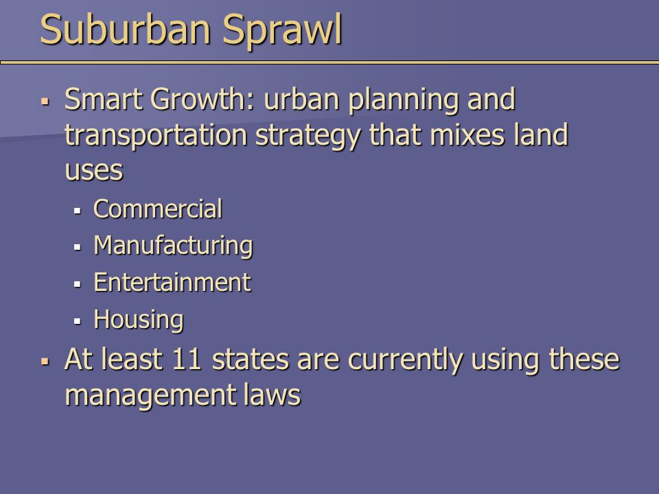 Suburban Sprawl Smart Growth: urban planning and transportation strategy that mixes land uses. Commercial.