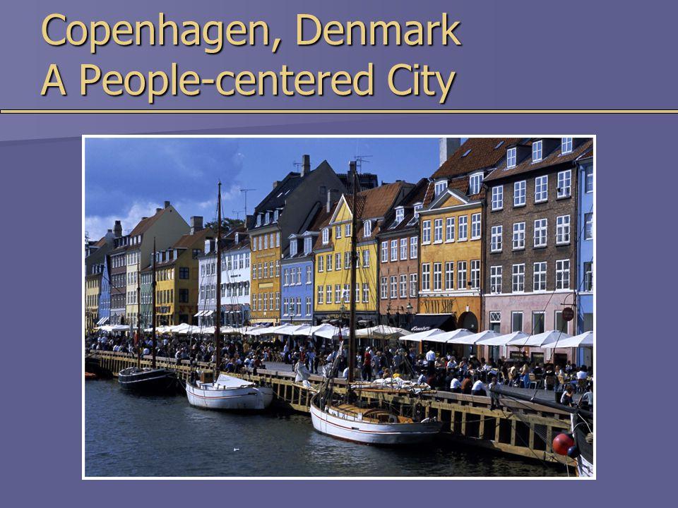Copenhagen, Denmark A People-centered City
