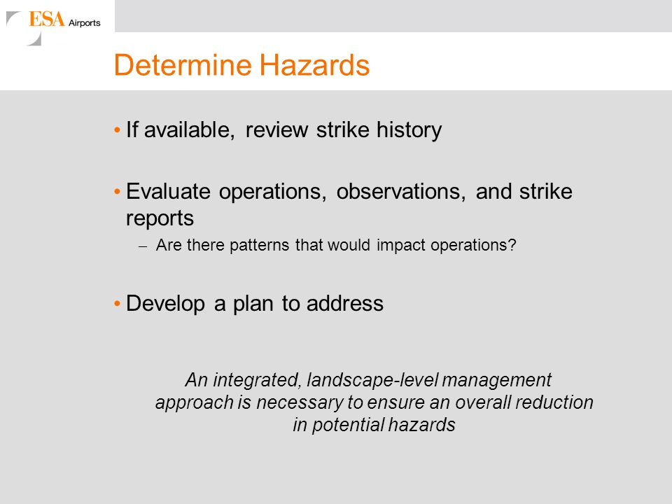 Determine Hazards If available, review strike history