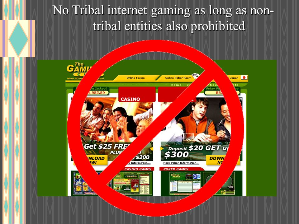 No Tribal internet gaming as long as non-tribal entities also prohibited