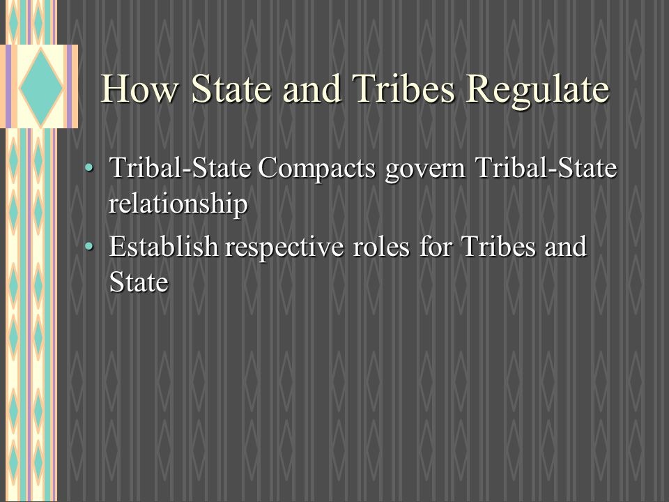 How State and Tribes Regulate