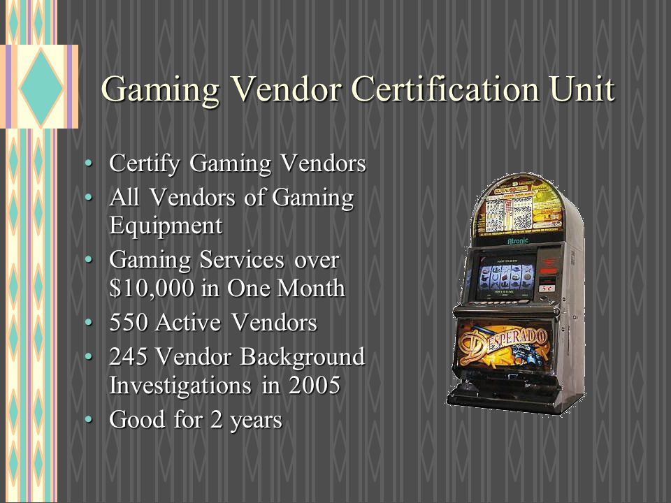 Gaming Vendor Certification Unit