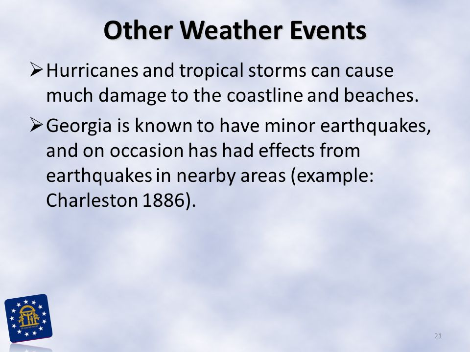 Other Weather Events Hurricanes and tropical storms can cause much damage to the coastline and beaches.