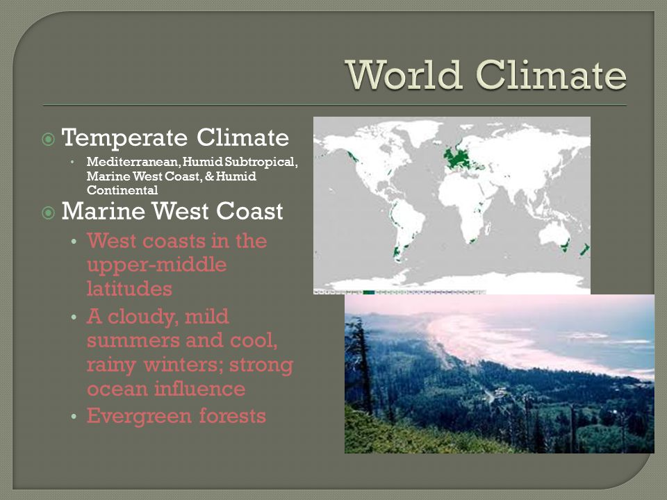 World Climate Temperate Climate Marine West Coast
