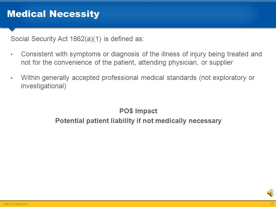 Potential patient liability if not medically necessary