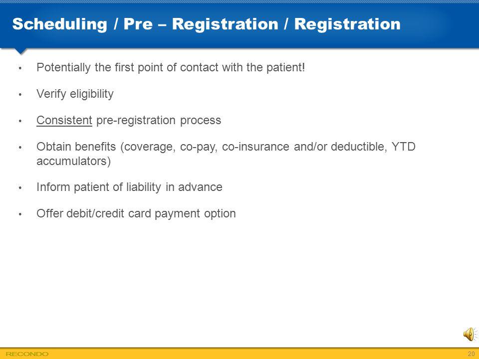 Scheduling / Pre – Registration / Registration