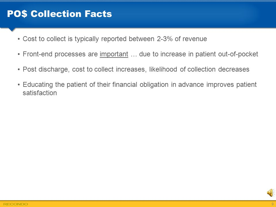 PO$ Collection Facts Cost to collect is typically reported between 2-3% of revenue.