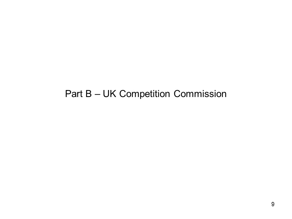 Part B – UK Competition Commission