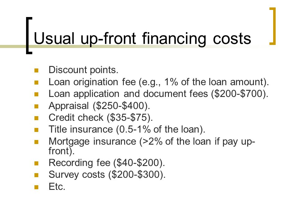 Usual up-front financing costs