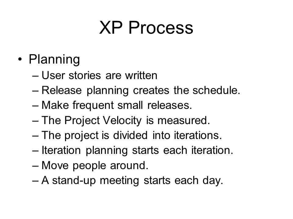XP Process Planning User stories are written