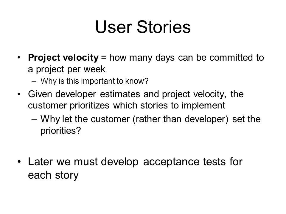 User Stories Later we must develop acceptance tests for each story