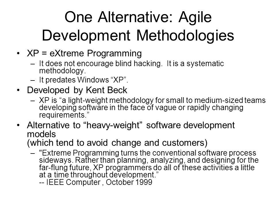 One Alternative: Agile Development Methodologies